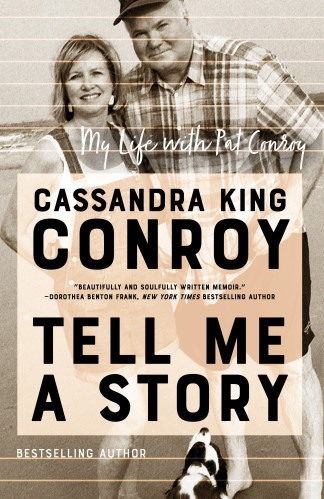 Tell Me A Story: My Life With Pat Conroy
